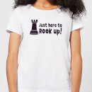Just Here To Rook Up! Women's T-Shirt - White
