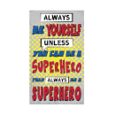 Always Be Yourself Unless You Can Be A Superhero Women's T-Shirt - White