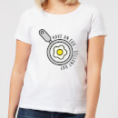 Cooking Have An Egg - Cellent Day Women's T-Shirt
