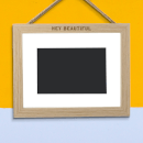 Hey Beautiful Landscape Frame