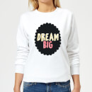 Dream Big Women's Sweatshirt - White