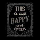 This Is Our Happy Ever After Women's Sweatshirt - Black