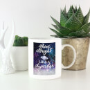Shine Bright Like A Superstar Galaxy Background Mug