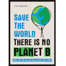 Save the World There Is No Planet B - Paperback