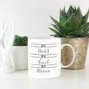 Be Bold Be Kind Be Brave Mug