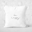 Be Happy Square Cushion