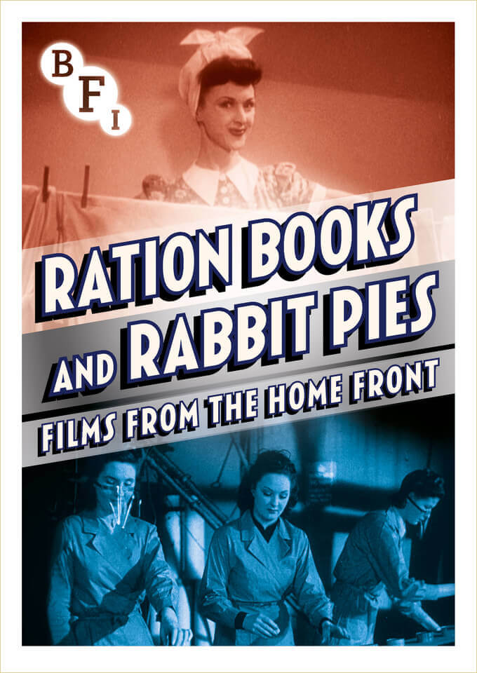 Ration Books and Rabbit Pies: Films from the Home Front