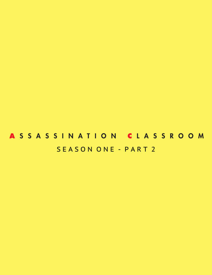 Assassination Classroom - Season 1 Part 2