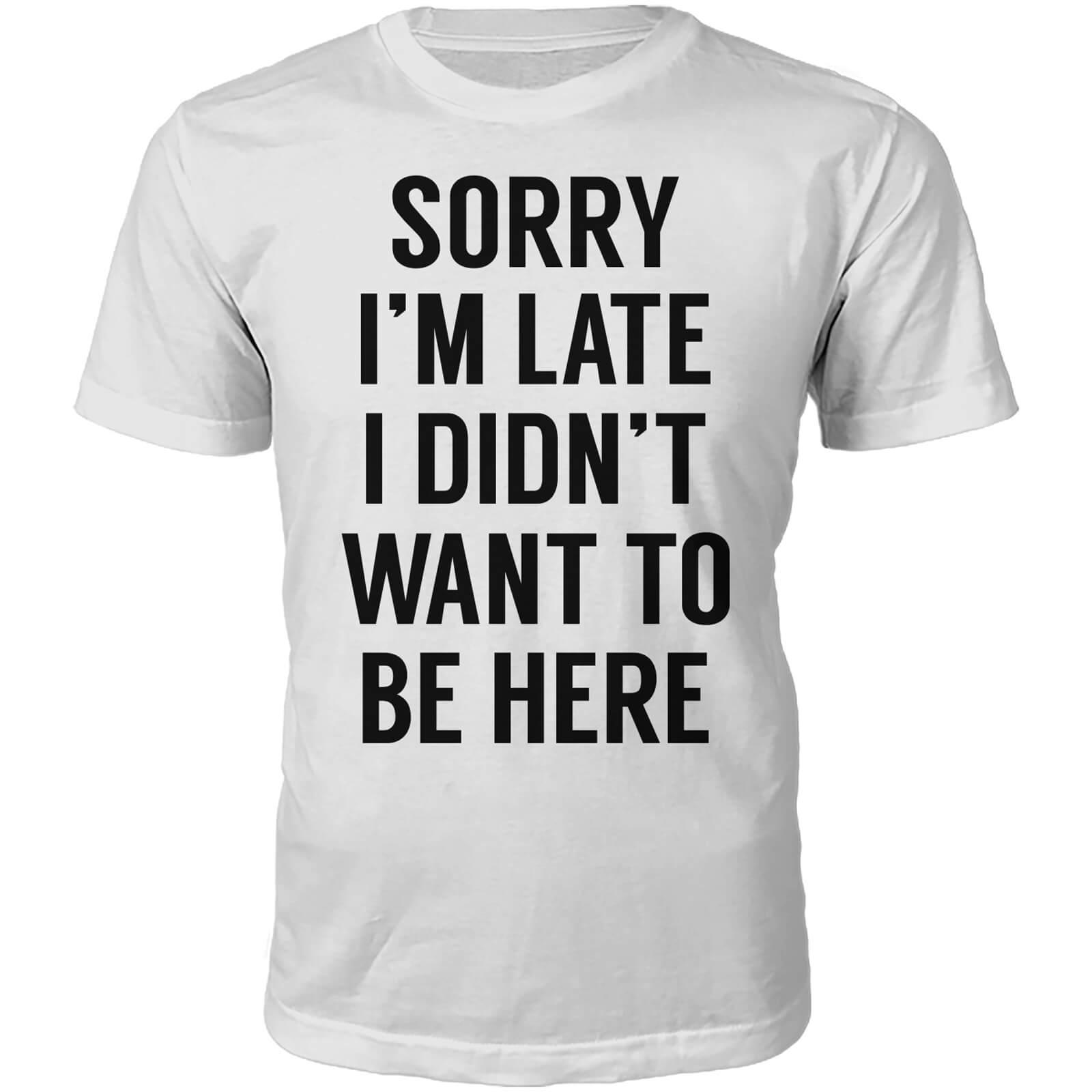 Sorry Im Late Slogan T Shirt White Clothing Zavvi Us