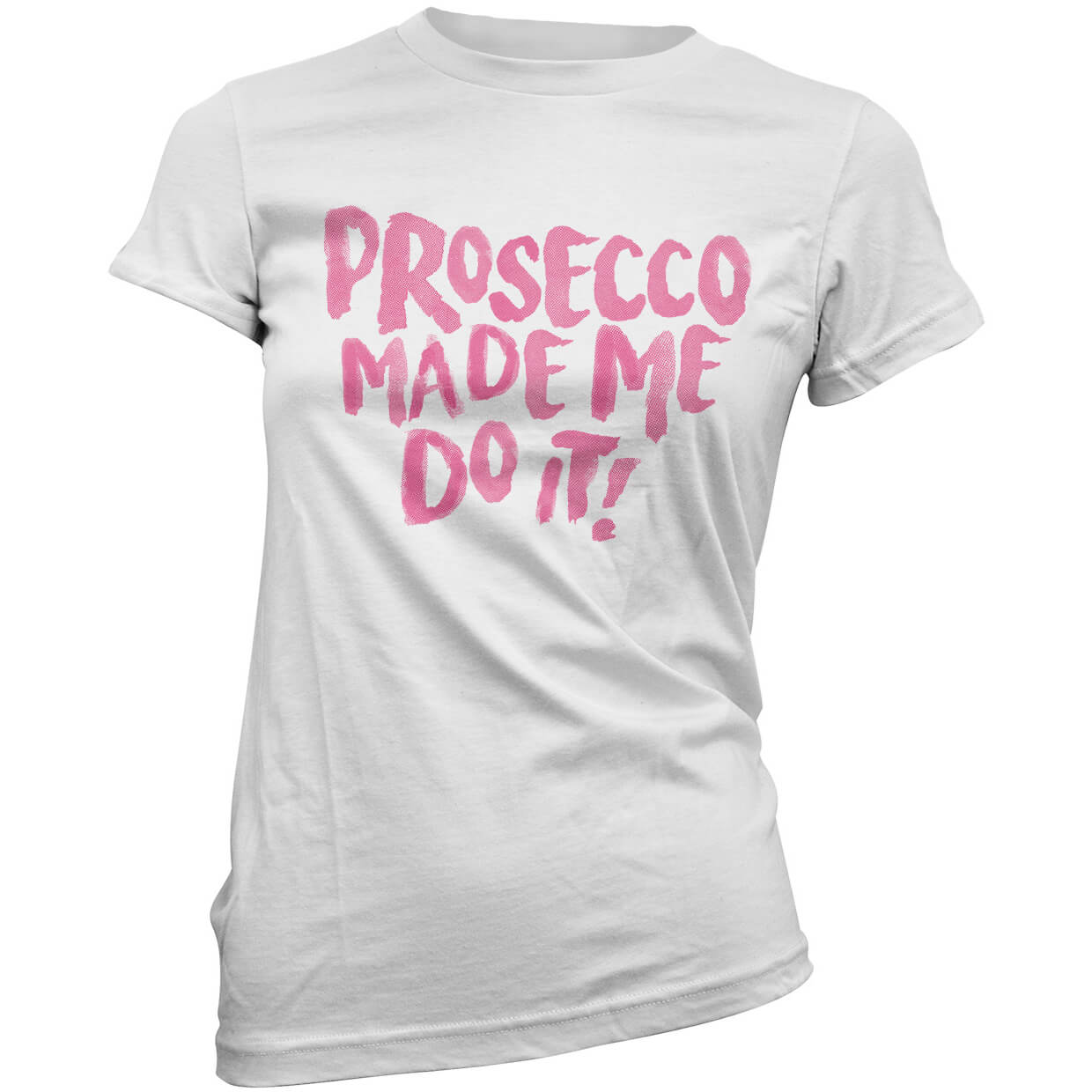Prosecco Made Me Do It Women