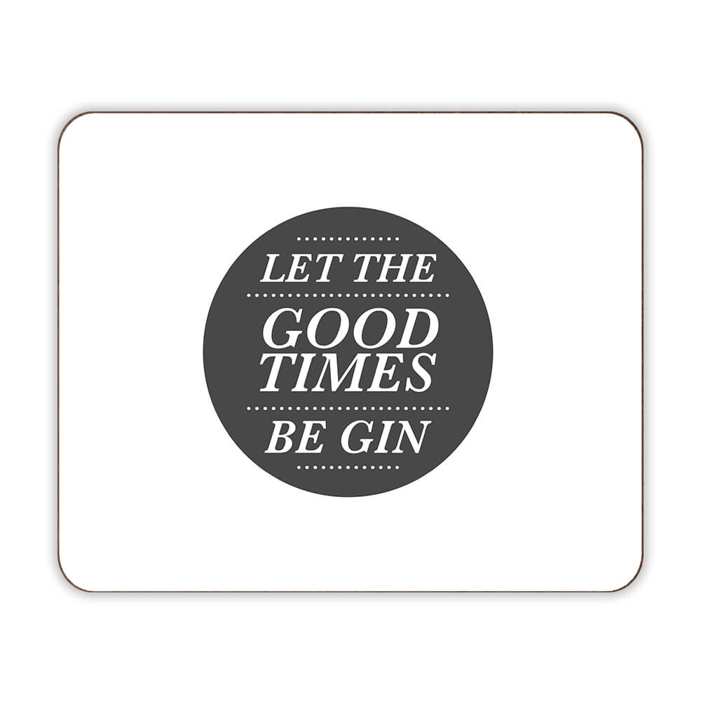Let The Good Times Be Gin Placemat