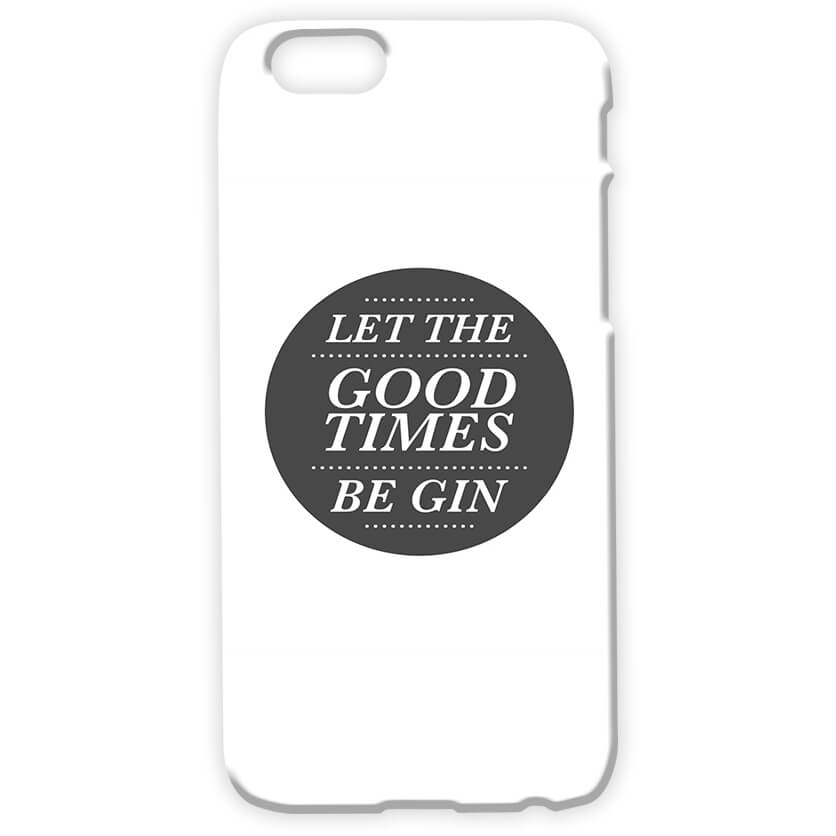 Coque Let The Good Times Be Gin -iPhone & Android