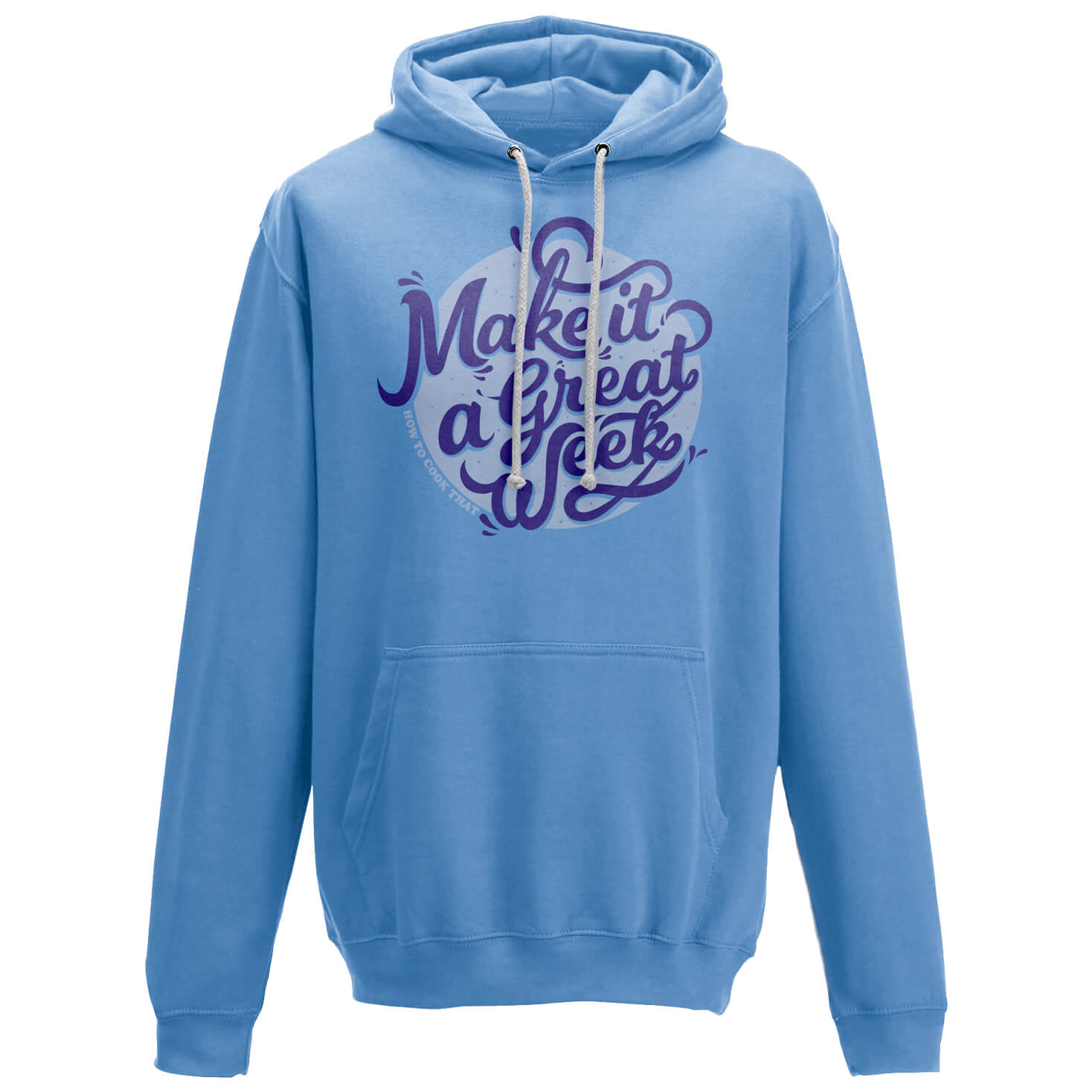 How To Cook That Make It A Great Week Blue Hoodie