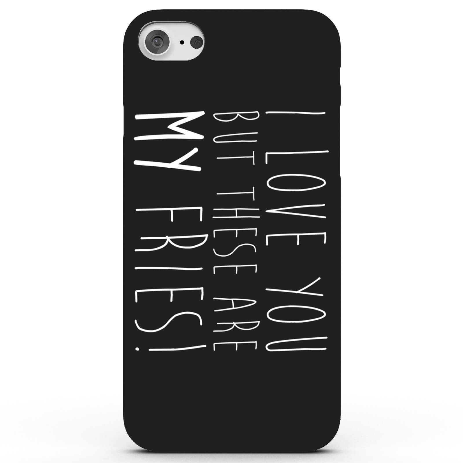 My Fries Phone Case for iPhone & Android - 3 Colours