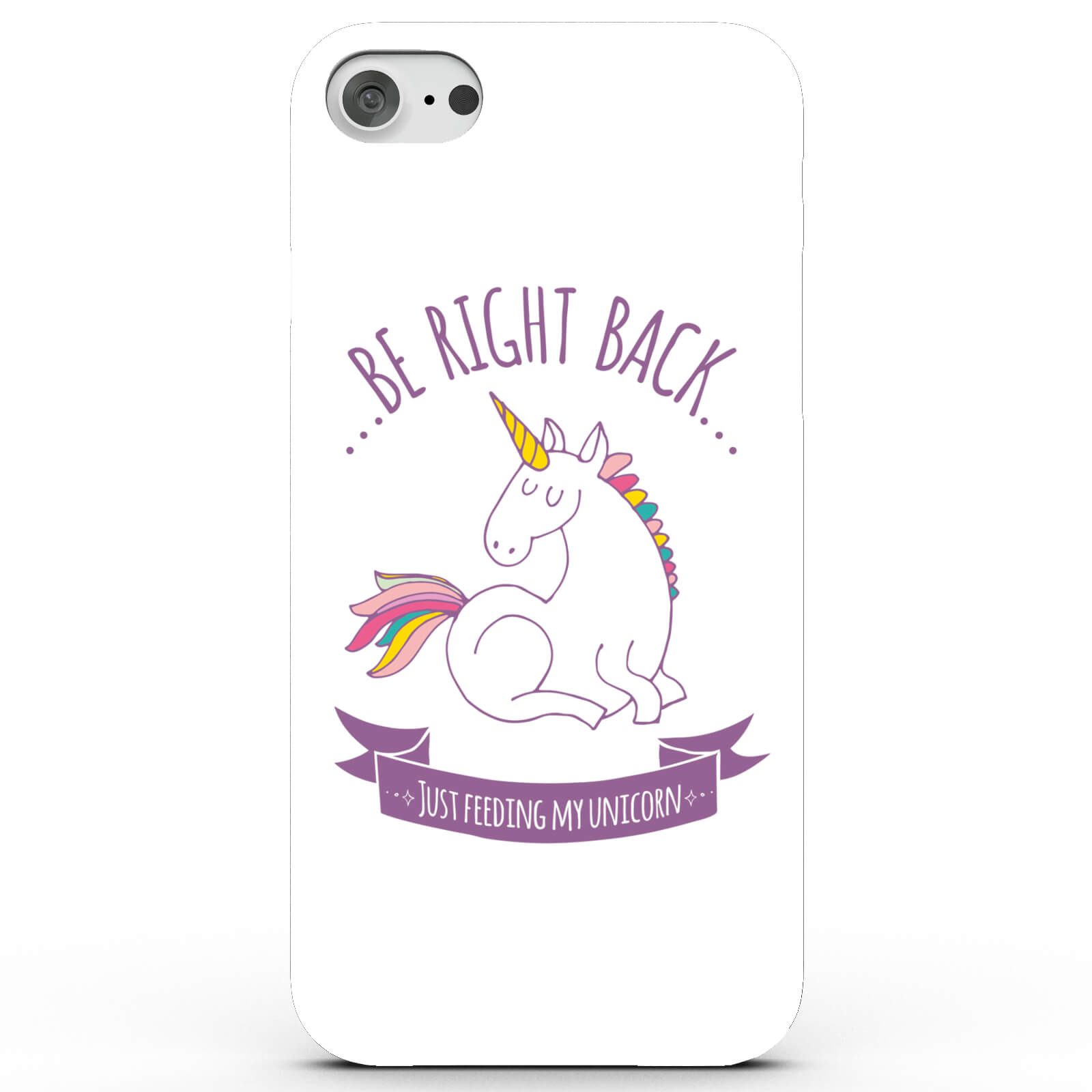 Be Right Back, Feeding My Unicorn Phone Case for iPhone & Android - 4 Colours