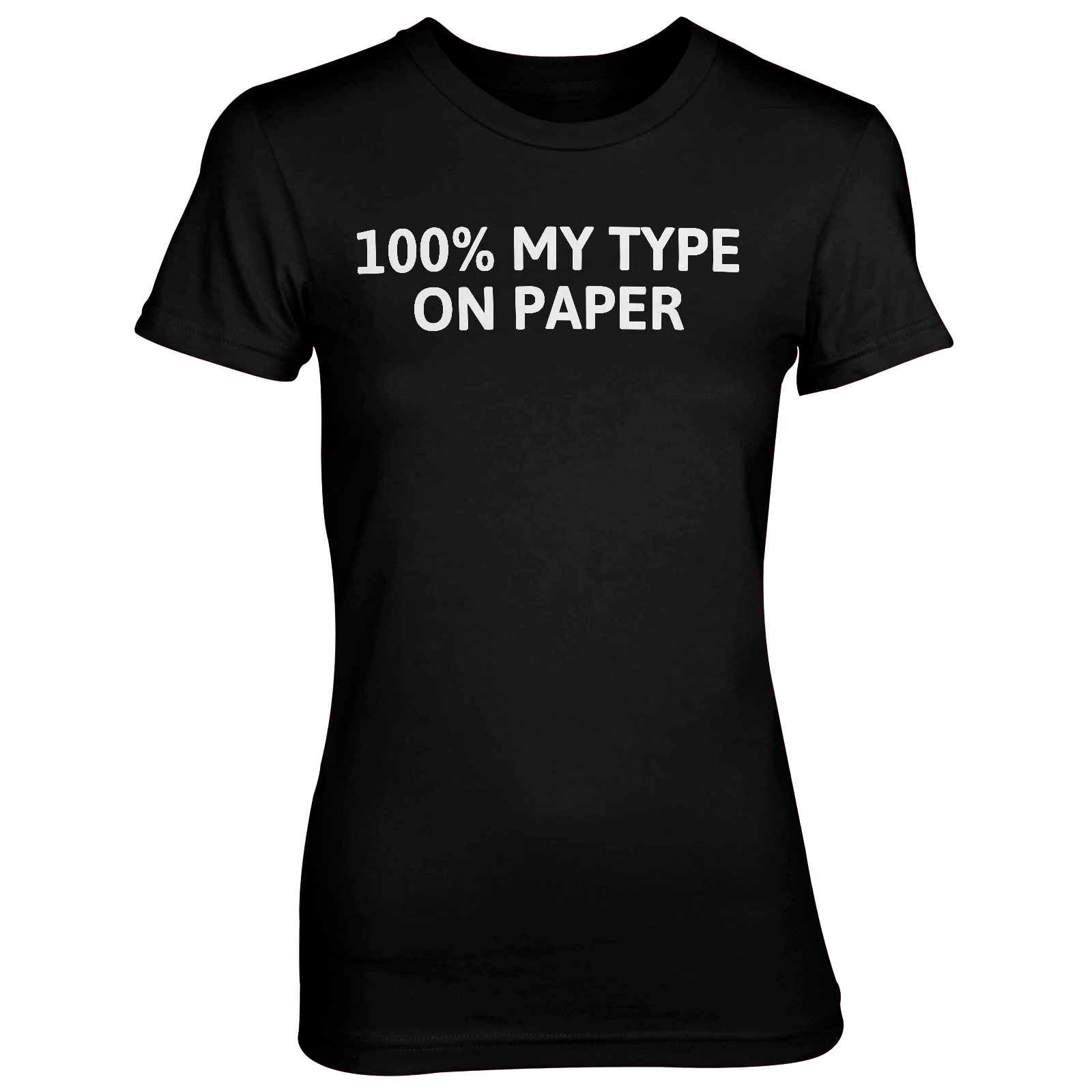 100% My Type On Paper Black T-Shirt