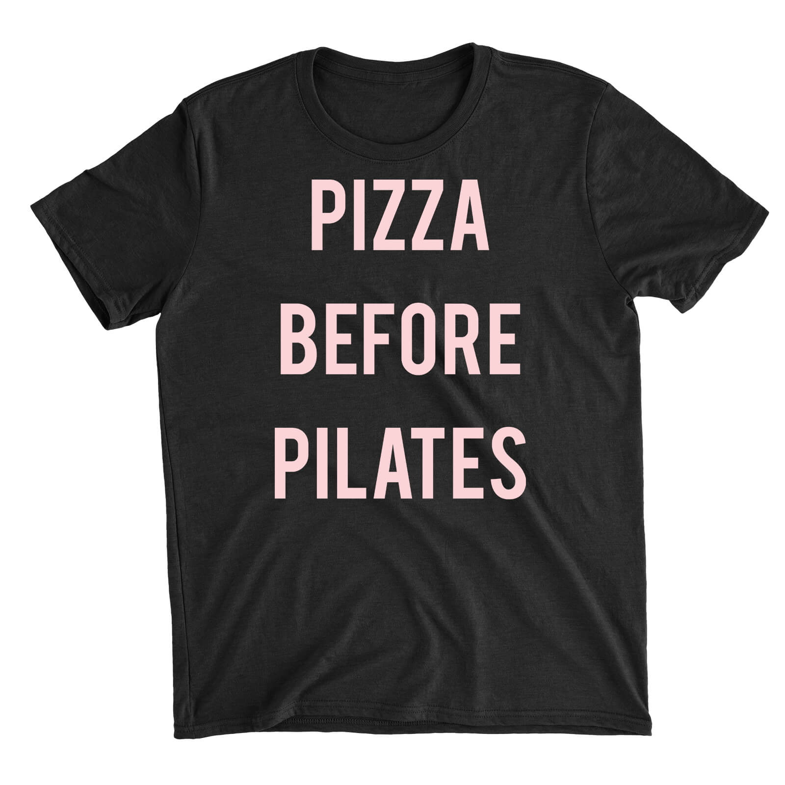 Pizza Before Pilates Black T-Shirt