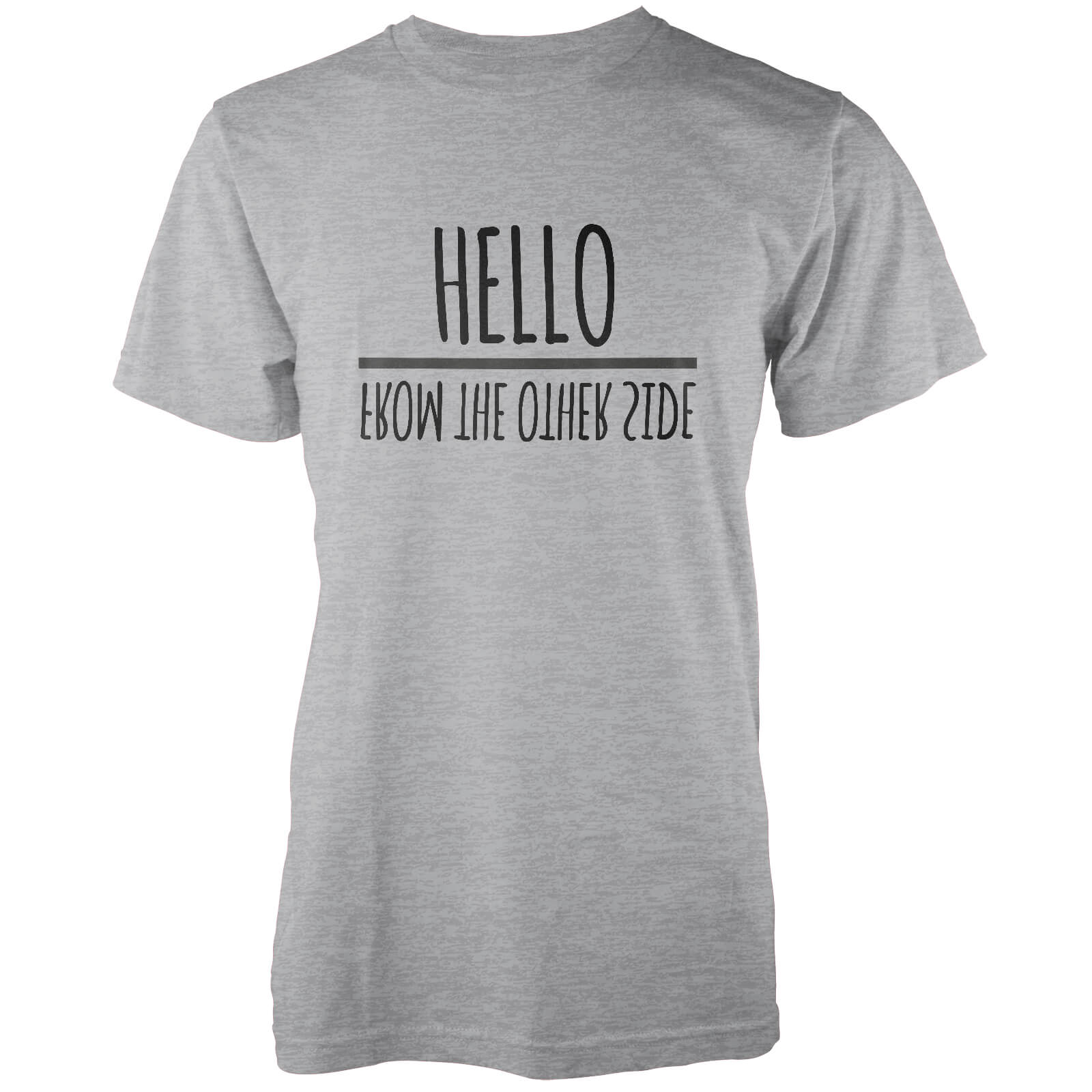 Hello From The Other Side Grey T-Shirt