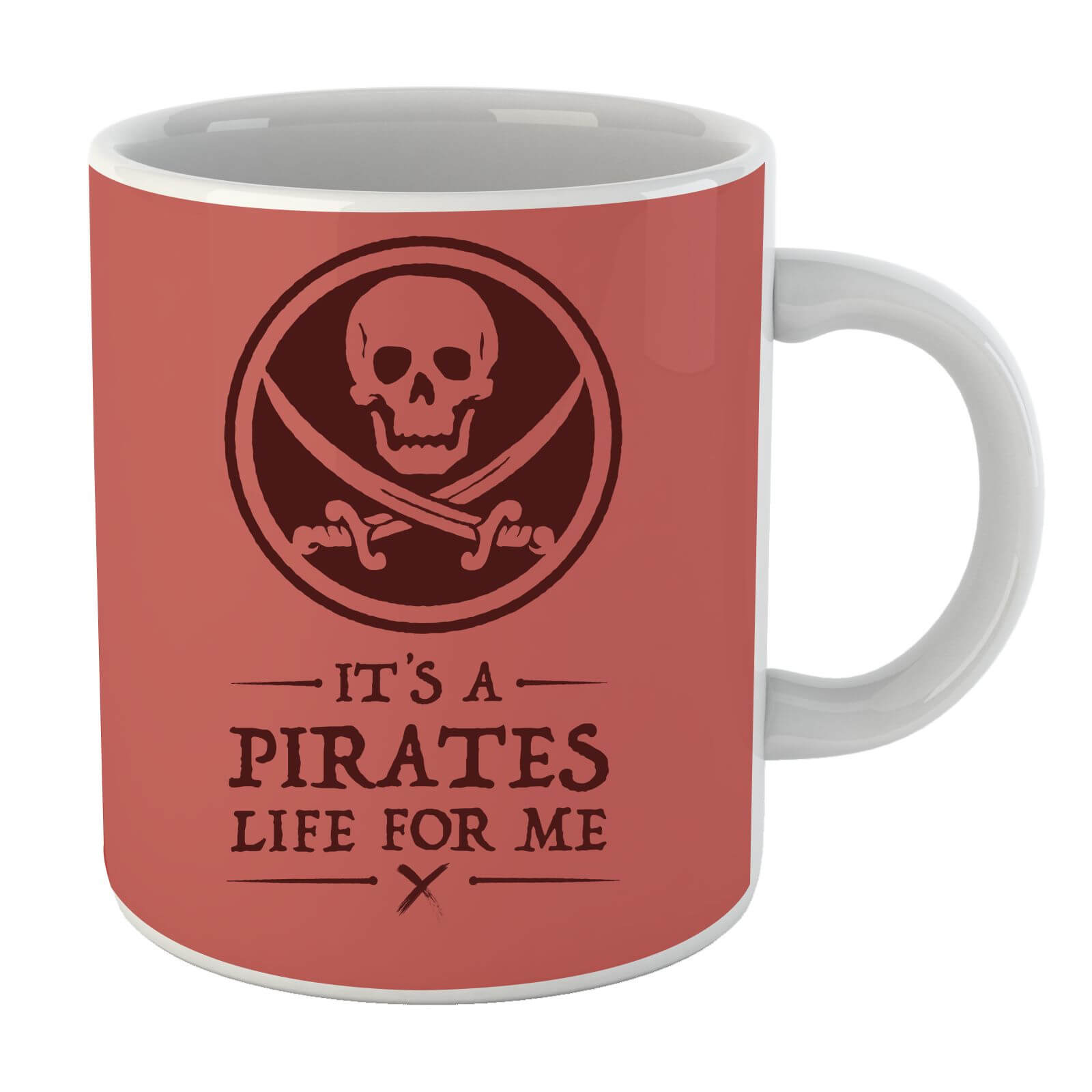 Its a Pirates Life for Me Mug
