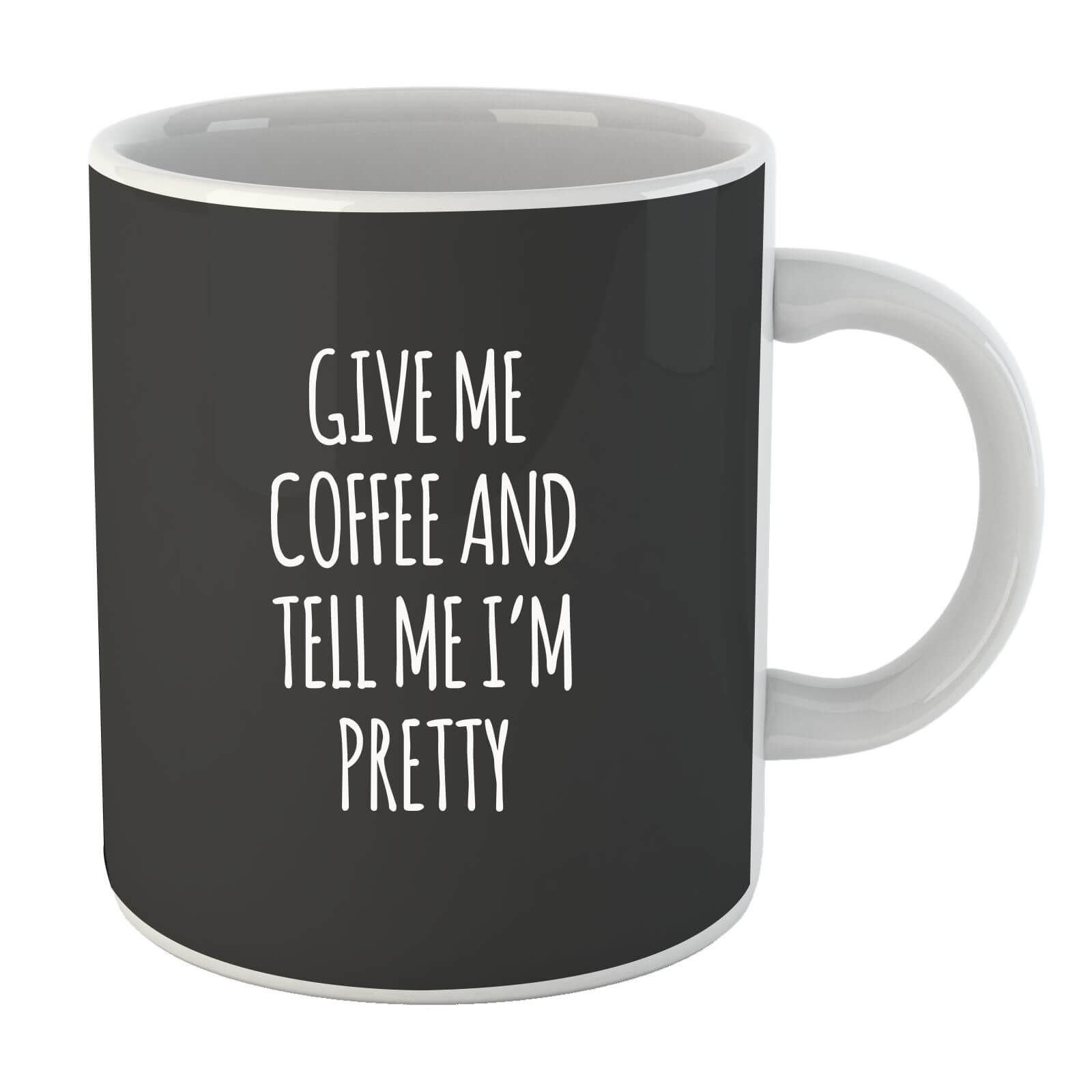 Give me Coffee and Tell me I