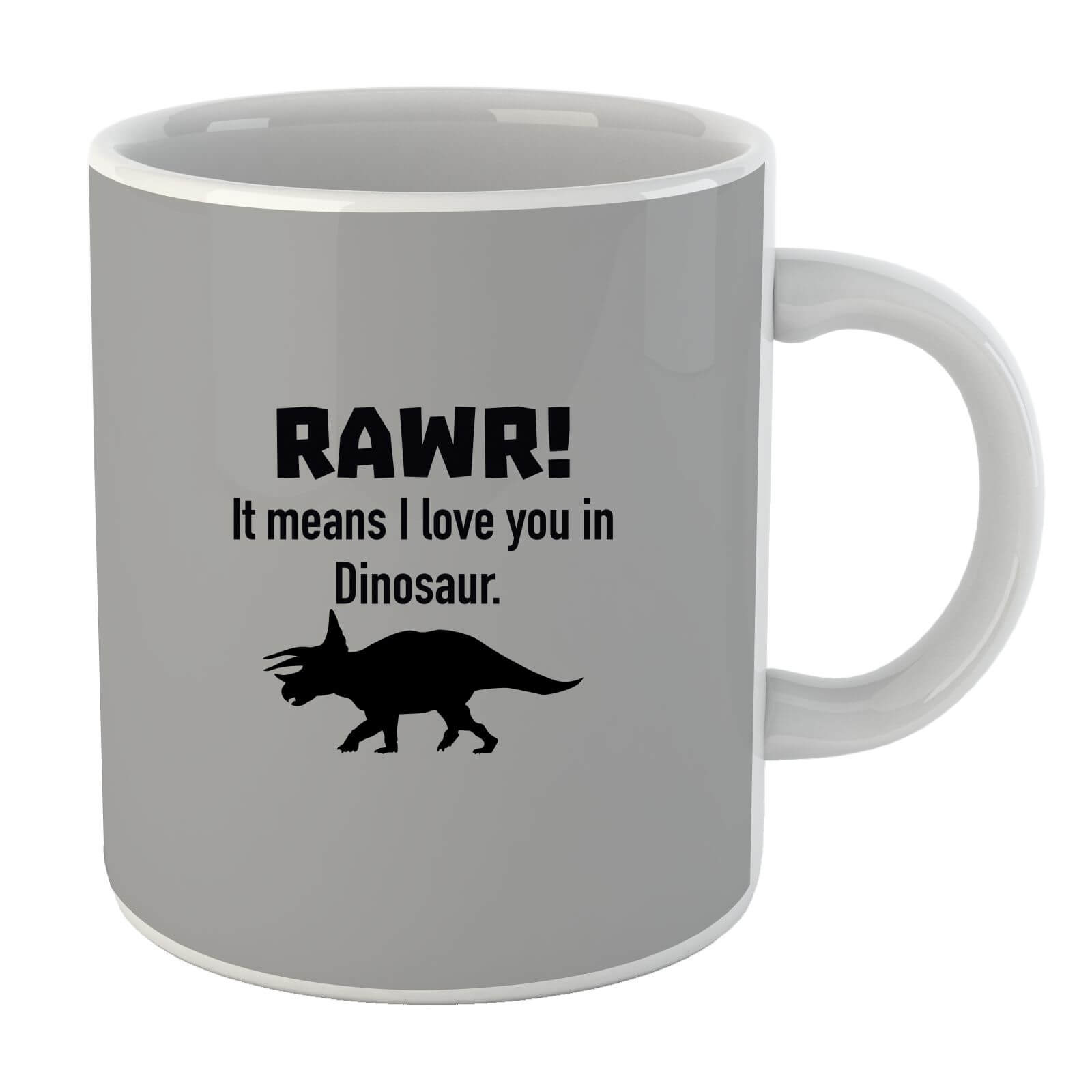 Rawr It Means I Love You Mug