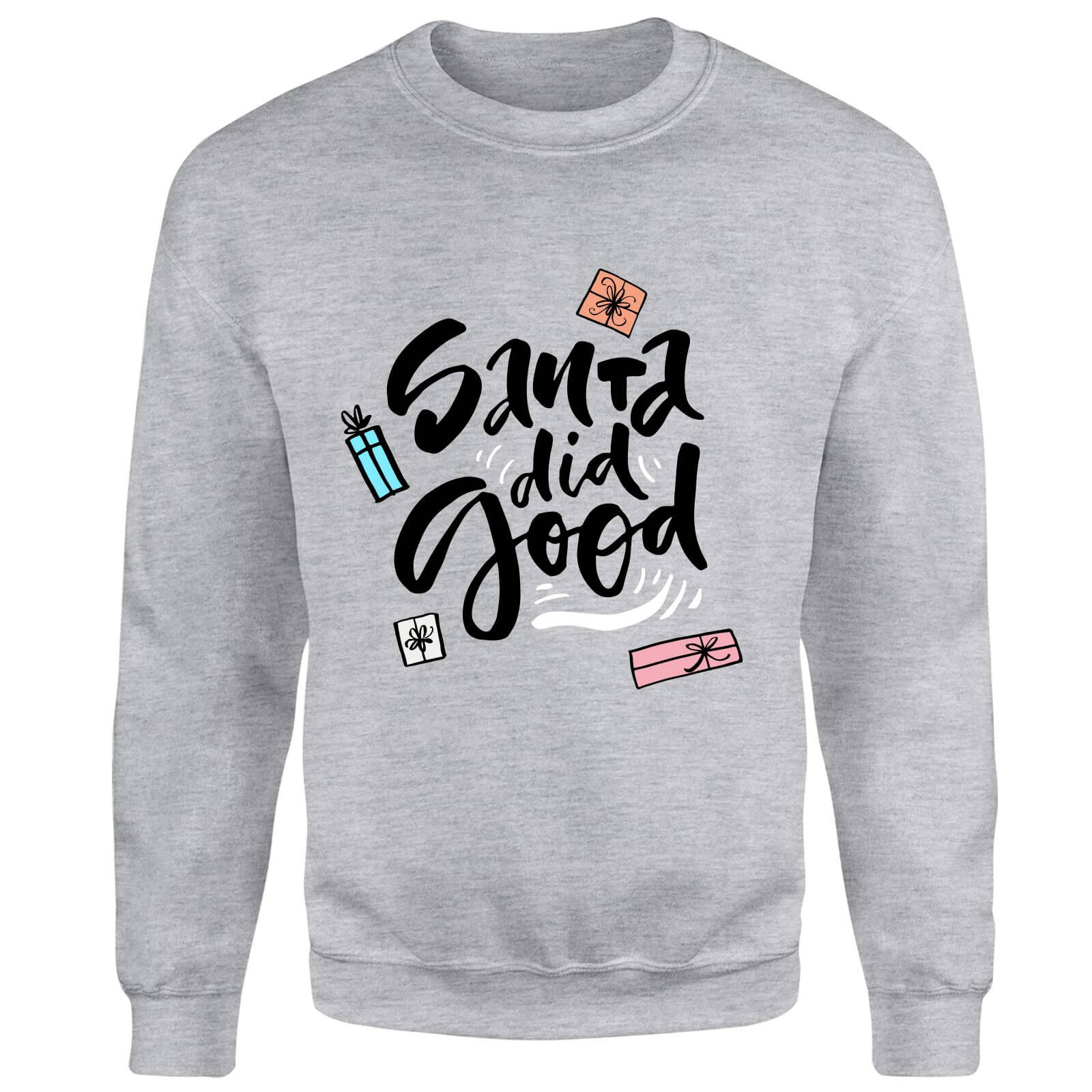 Santa Did Good Sweatshirt - Grey