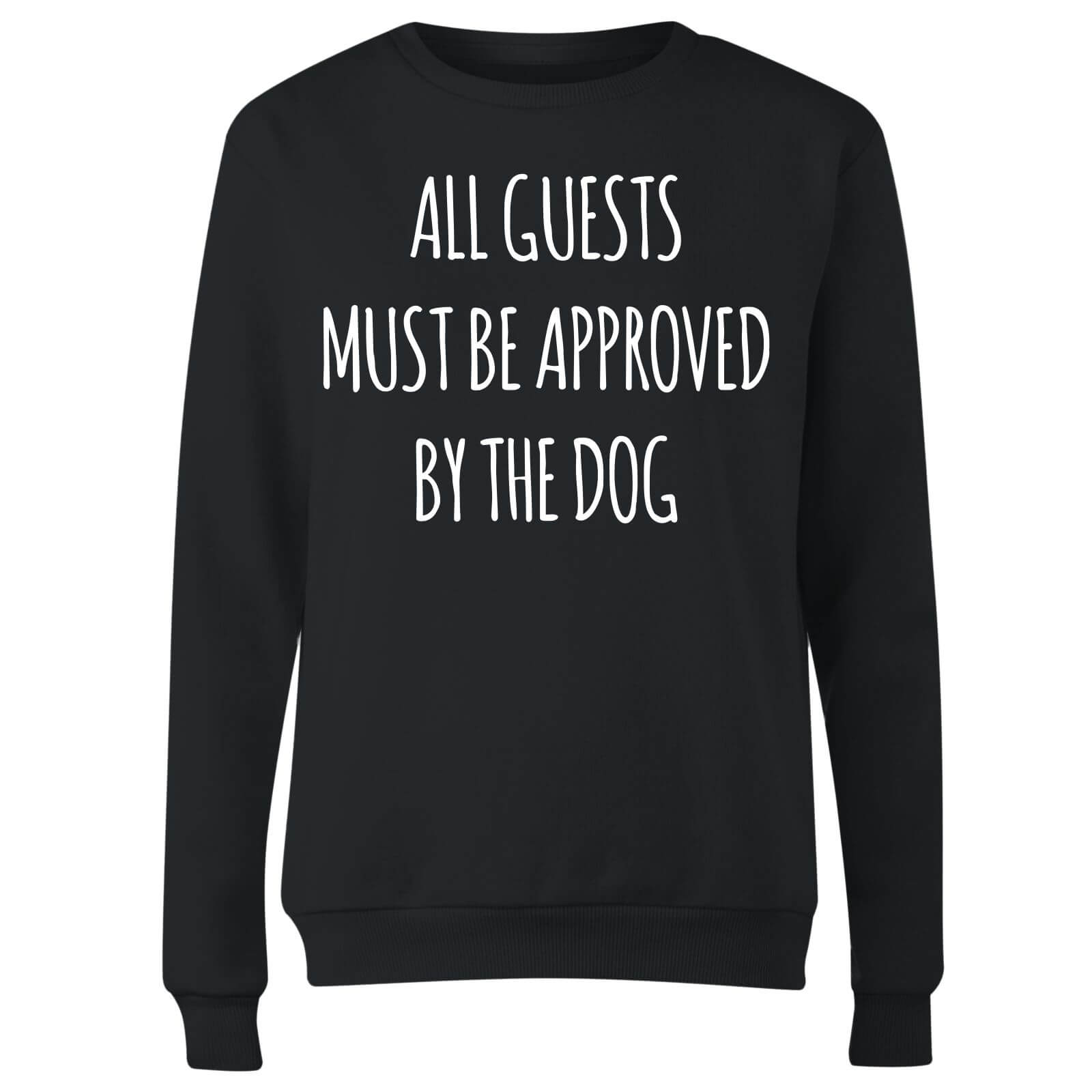 All Guests Must Be Approved By The Dog Women