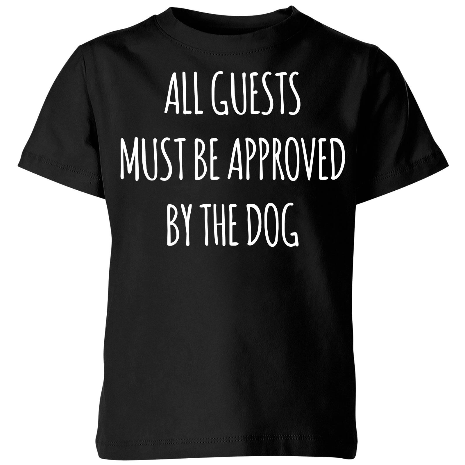 All Guests Must Be Approved By The Dog Kids