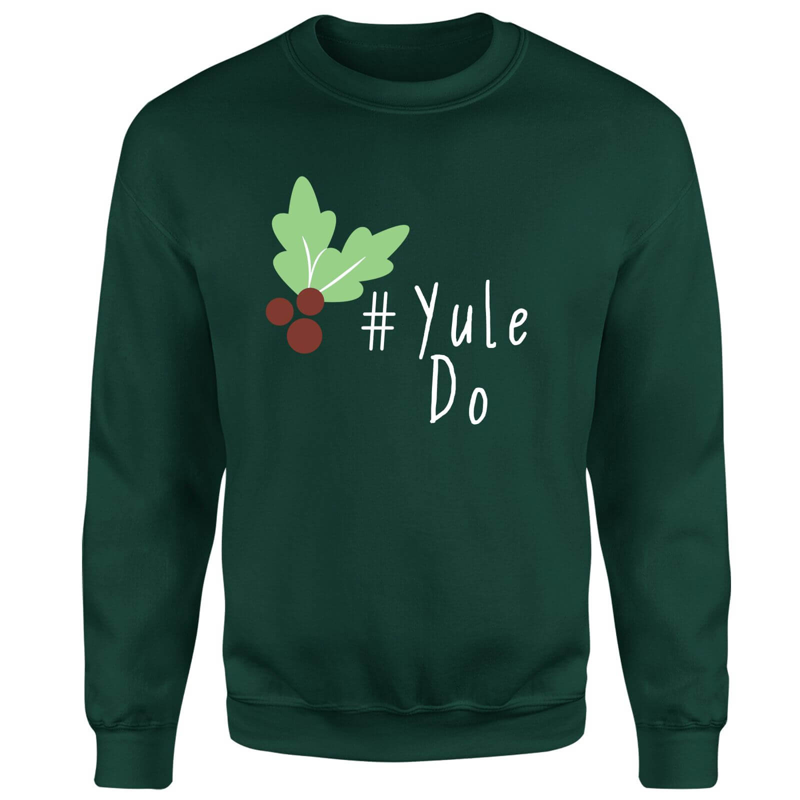 Yule Do Sweatshirt - Forest Green