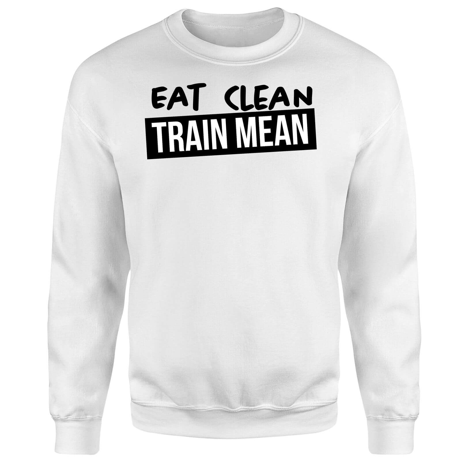 Eat Clean Train Mean Sweatshirt - White