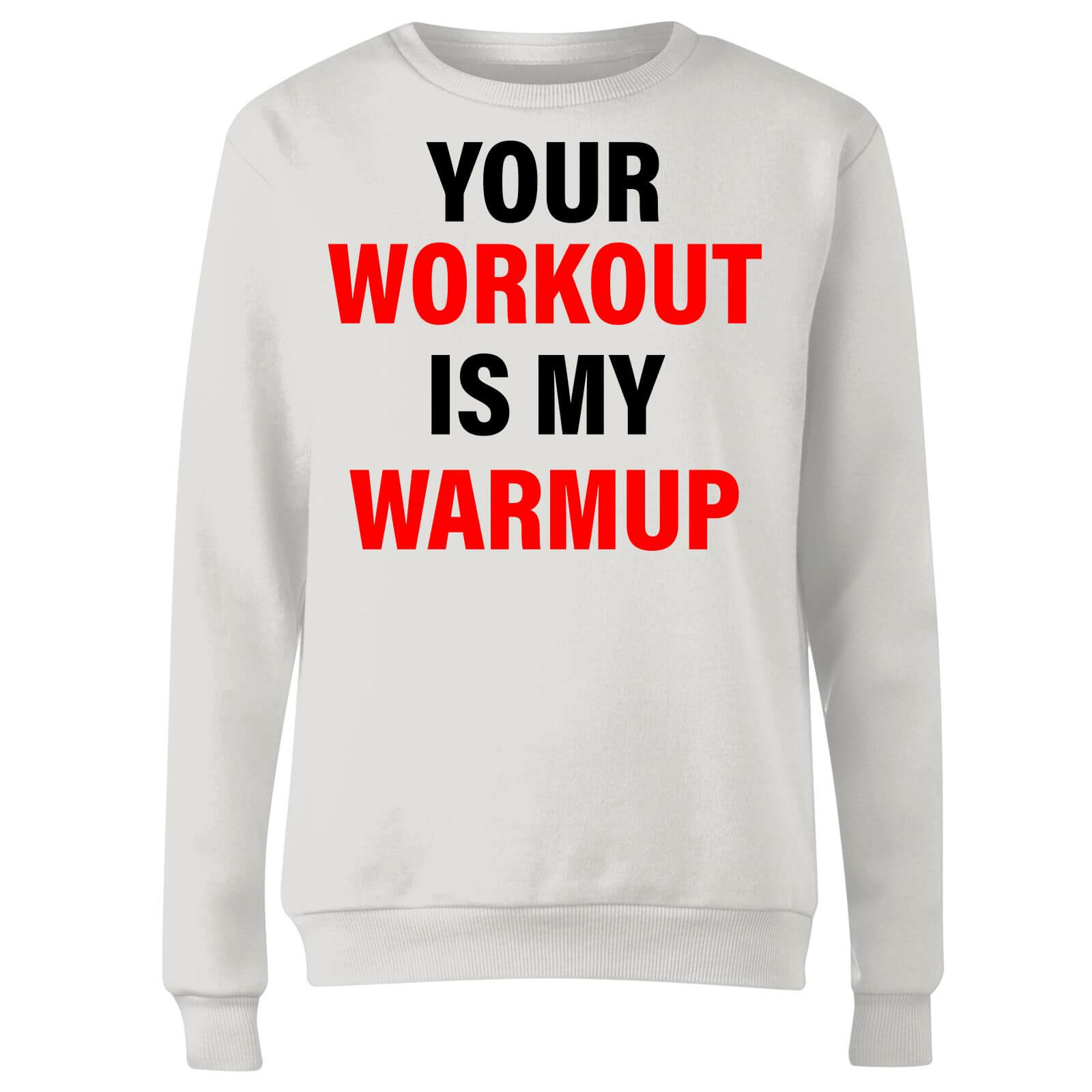 Your Workout is my Warmup Women