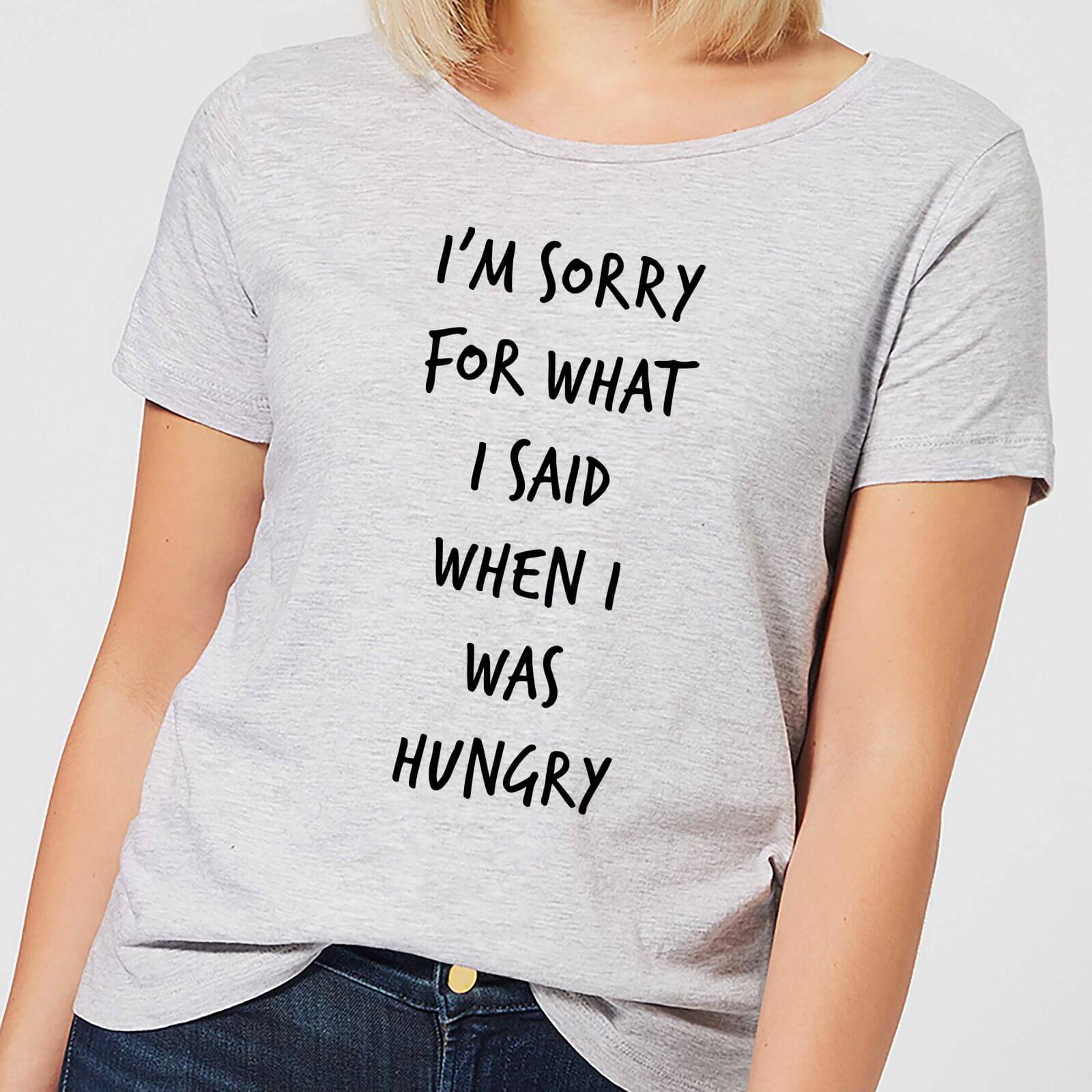 86bd08ff9 Im sorry for what I Said when Hungry Women's T-Shirt - Grey Clothing | Zavvi