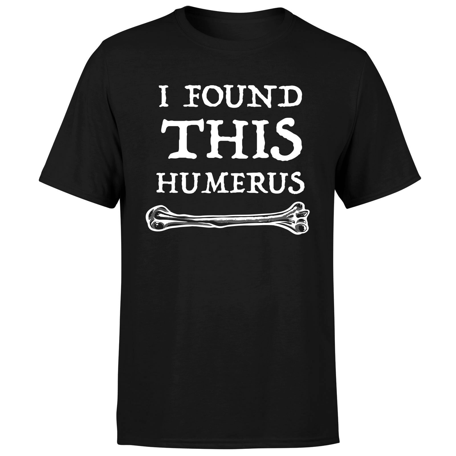 I Found this Humurus T-Shirt - Black