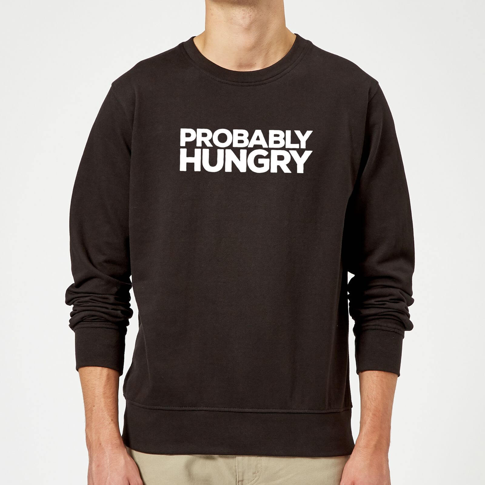 78aa6f3332fa Probably Hungry Sweatshirt - Black Clothing