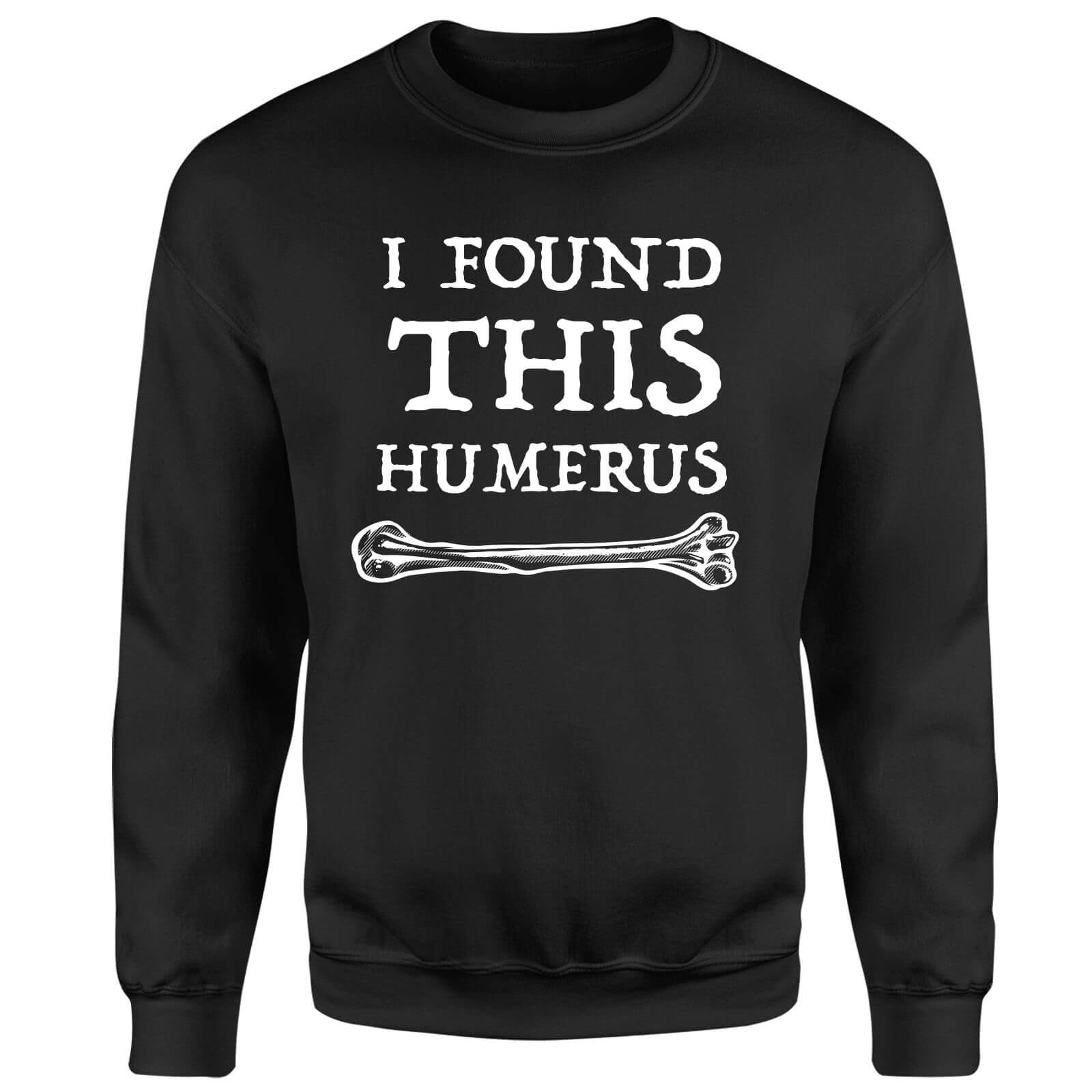 I Found this Humurus Sweatshirt - Black