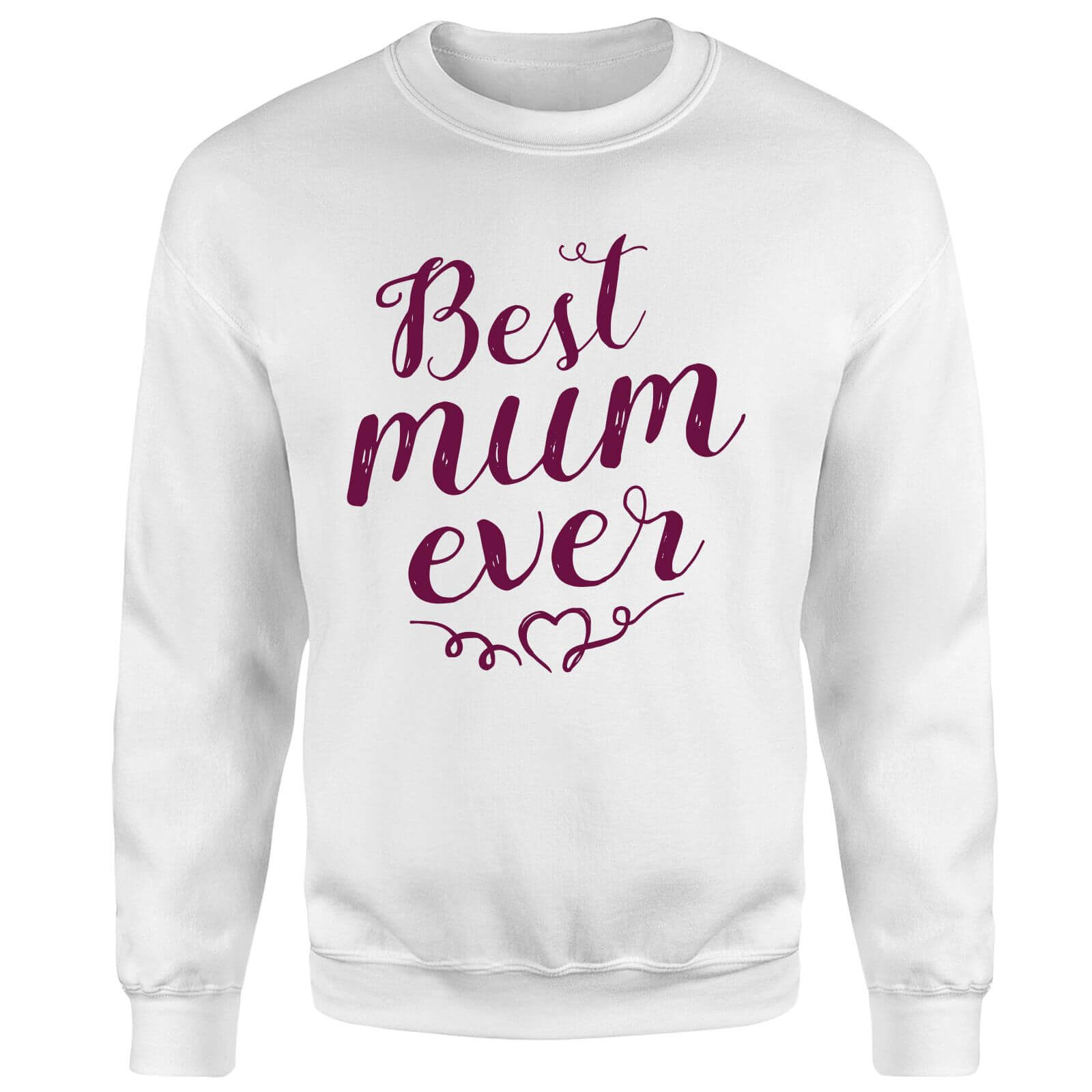 Best Mum Ever Sweatshirt - White