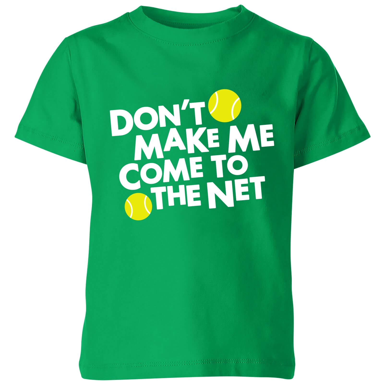 Dont make me Come to the Net Kids