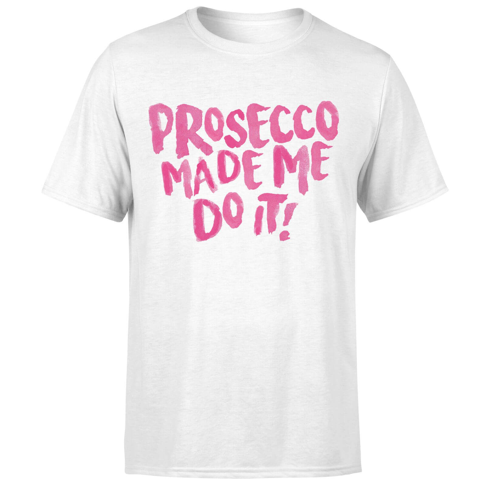 Prosecco Made Me Do it T-Shirt - White