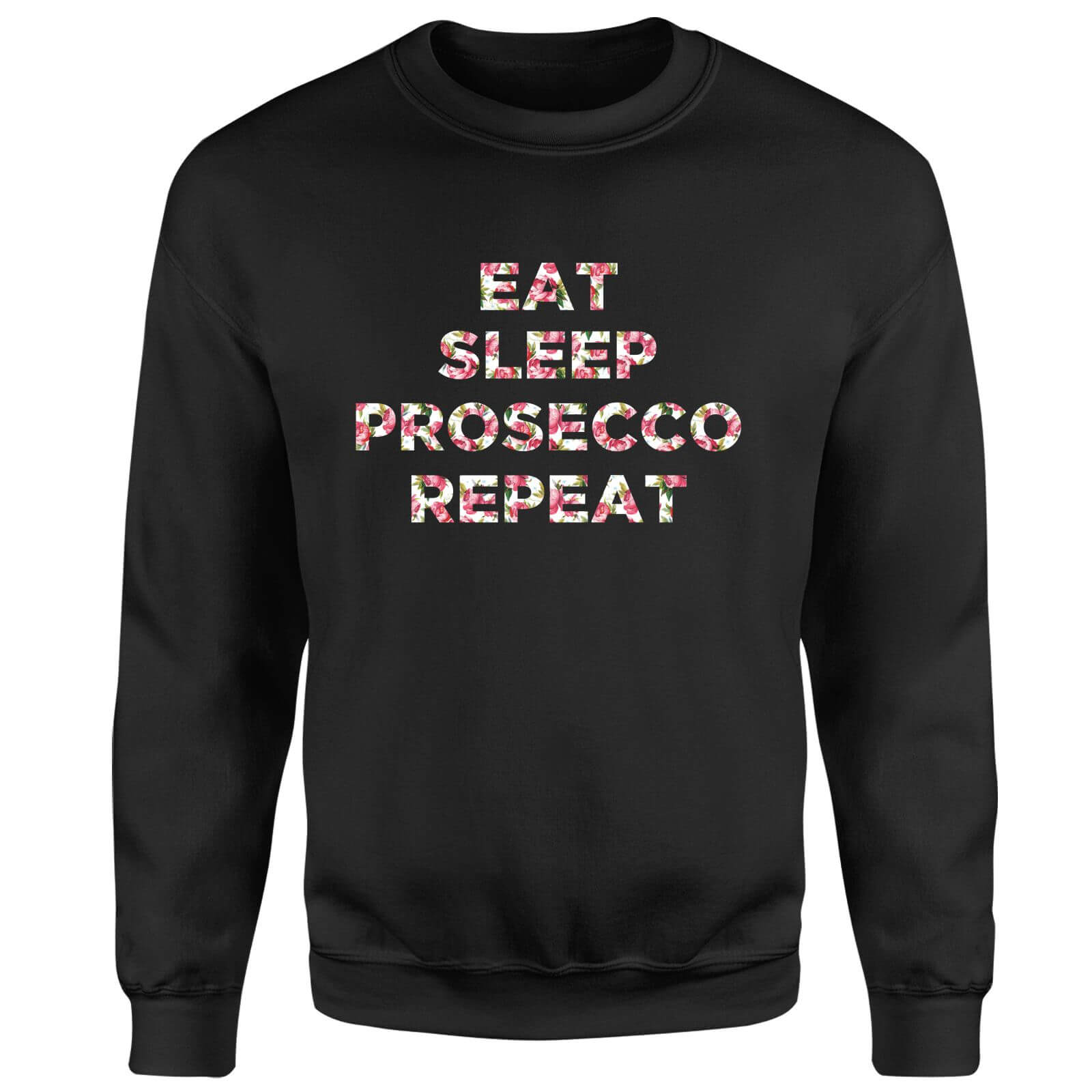 Eat Sleep Prosecco Repeat Sweatshirt - Black
