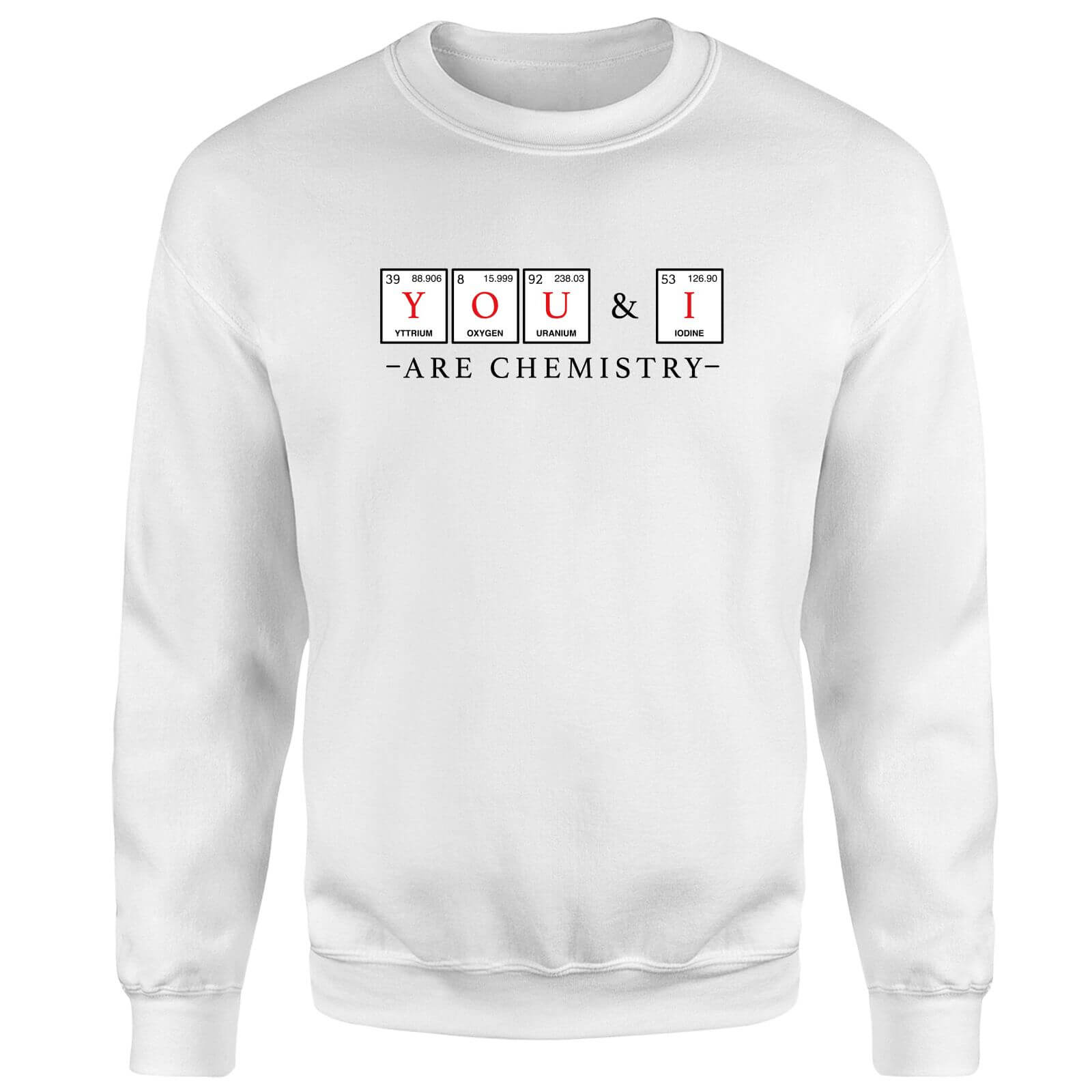 YOU & I Are Chemistry Sweatshirt - White