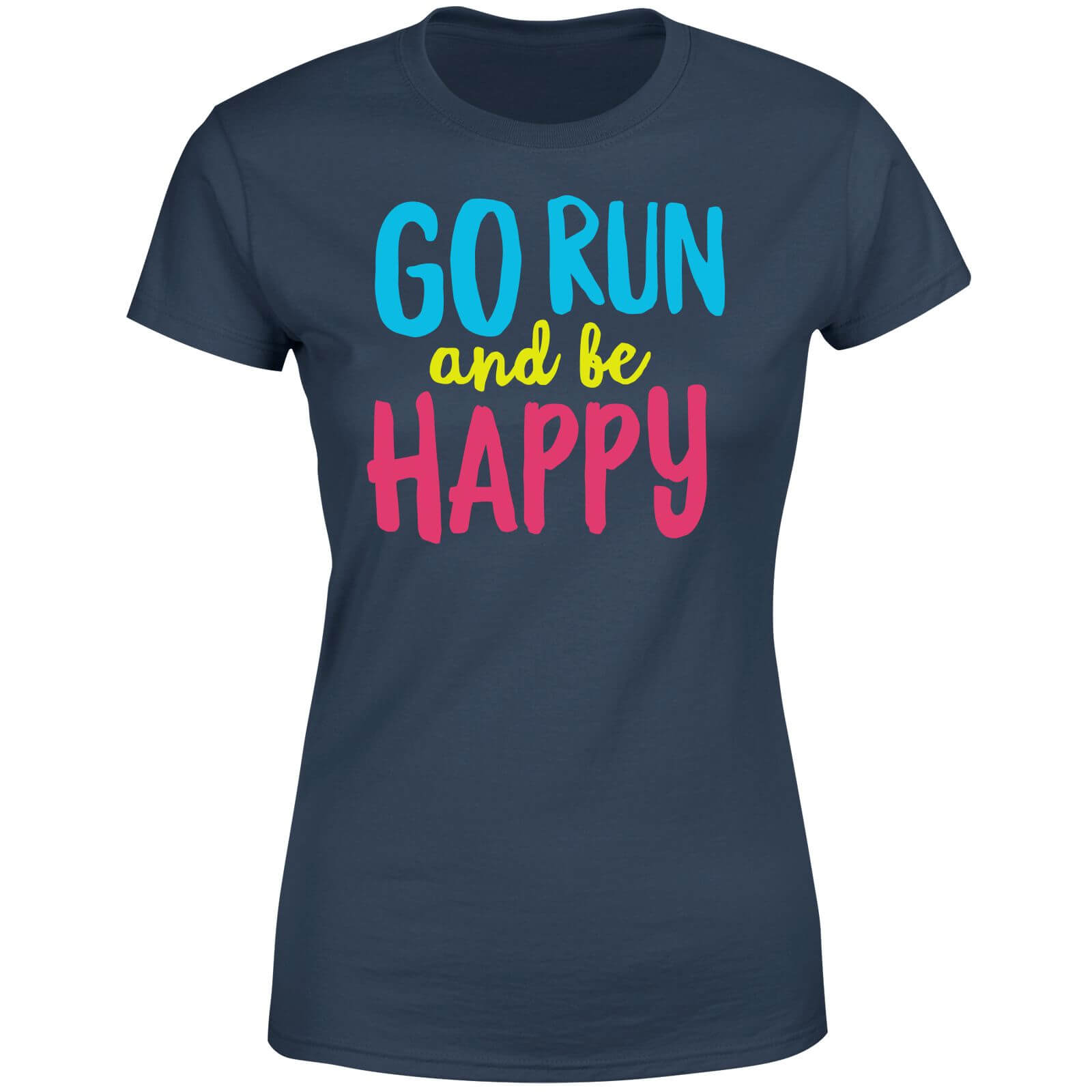 Go Run And Be Happy Women