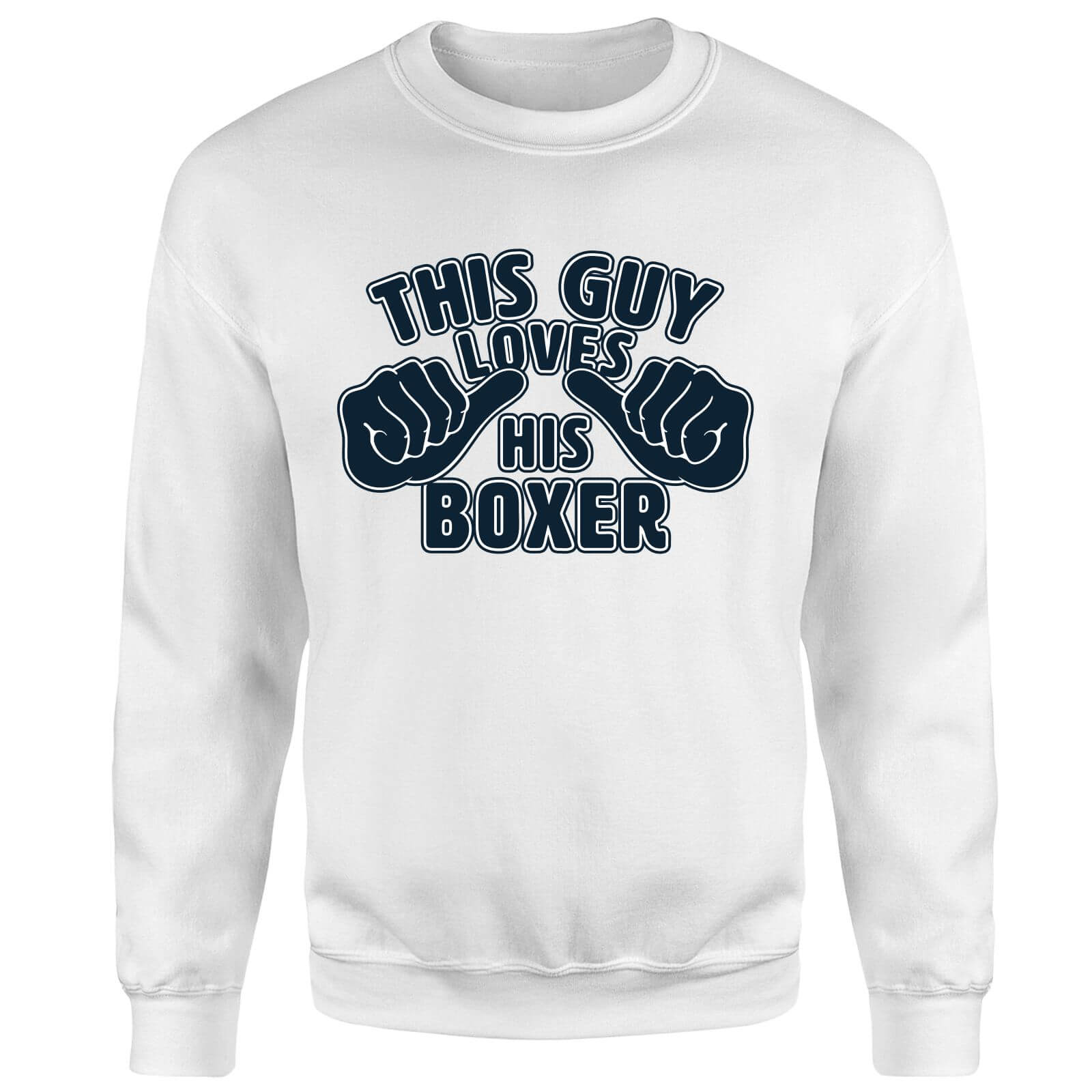 This Guy Loves His Boxer Sweatshirt - White