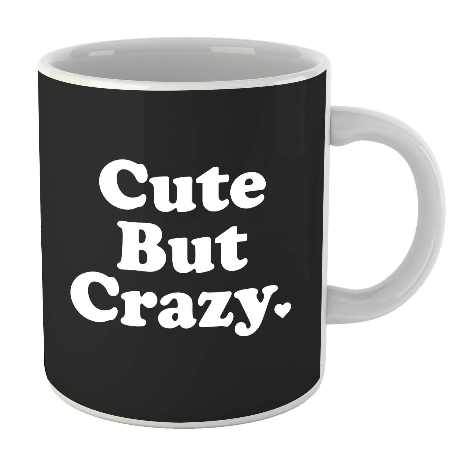 Cute But Crazy Mug