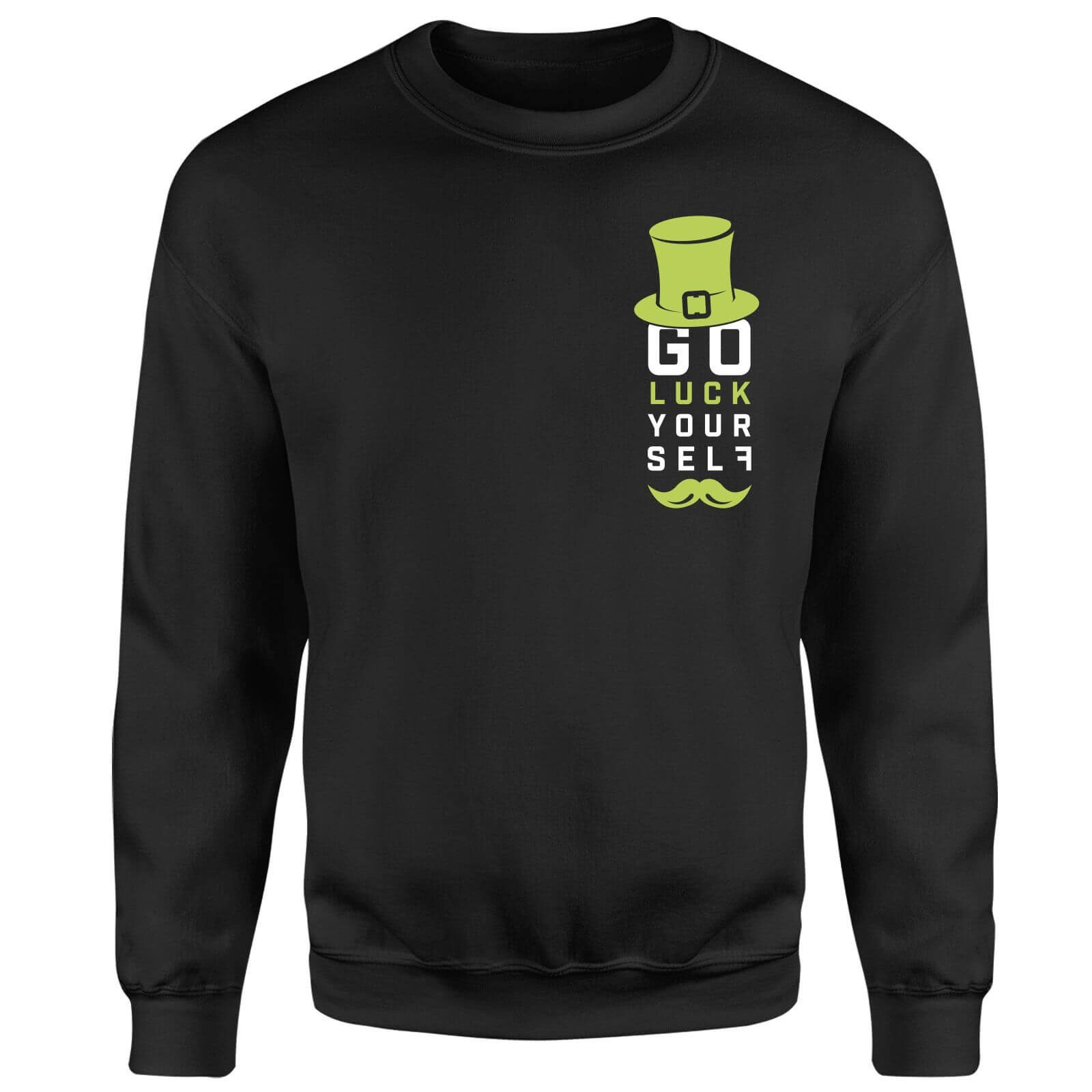 Go Luck Yourself Sweatshirt - Black