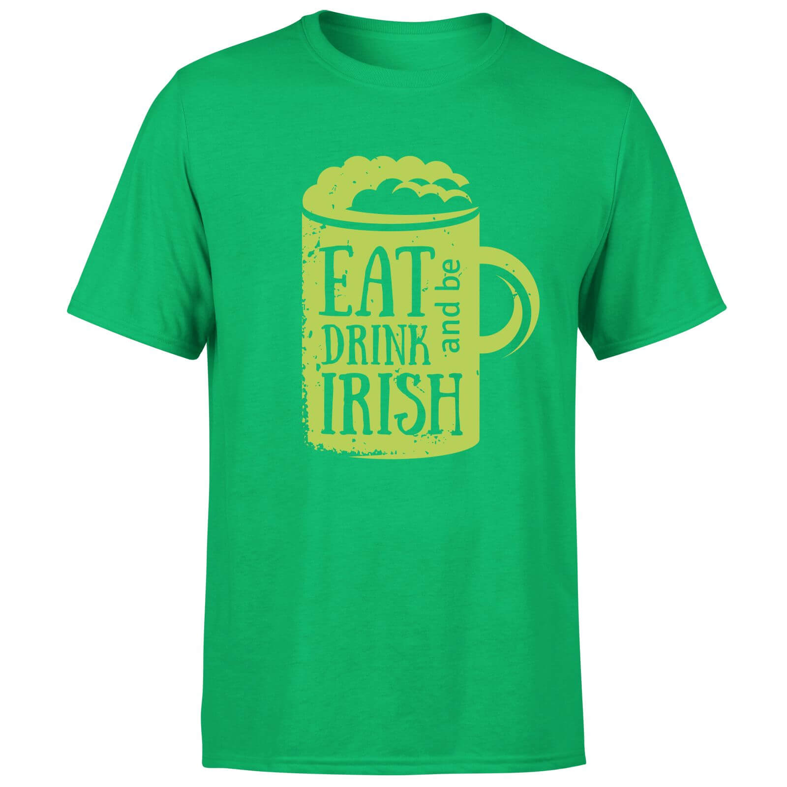 Eat, Drink And Be Irish T-Shirt - Kelly Green