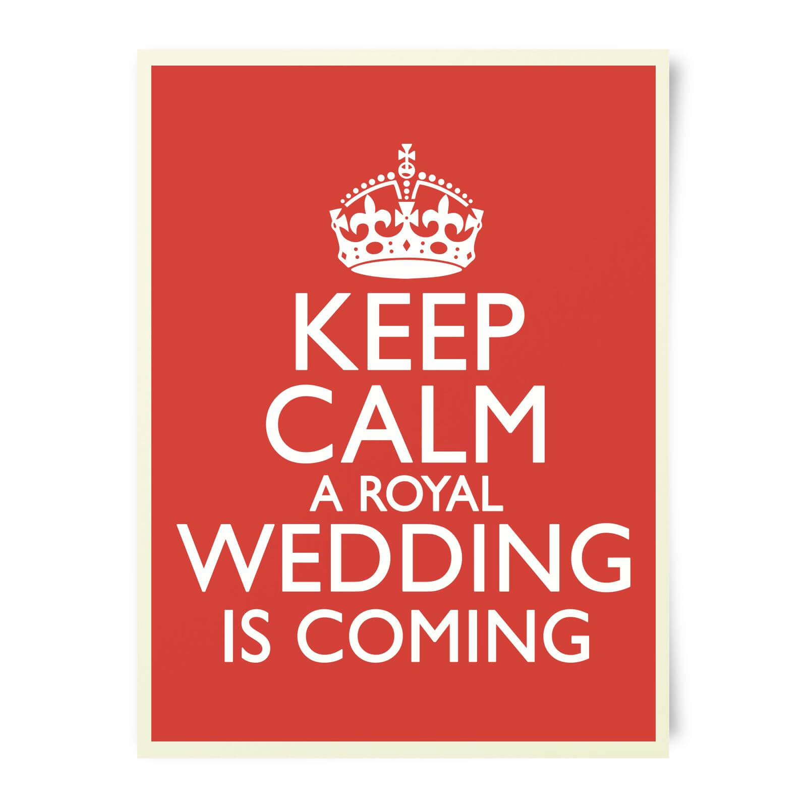 Keep Calm Wedding Coming Art Print