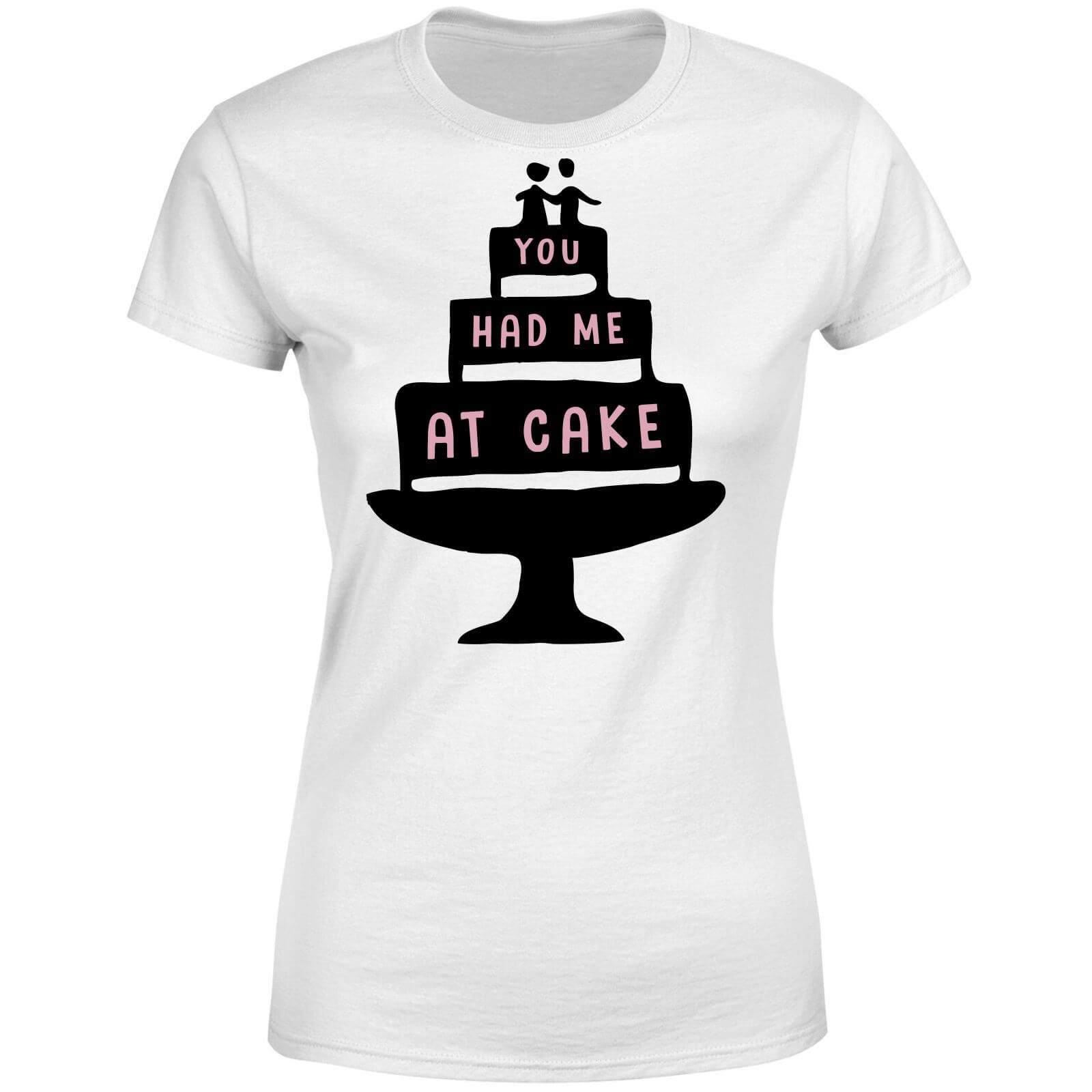 You Had Me At Cake Women