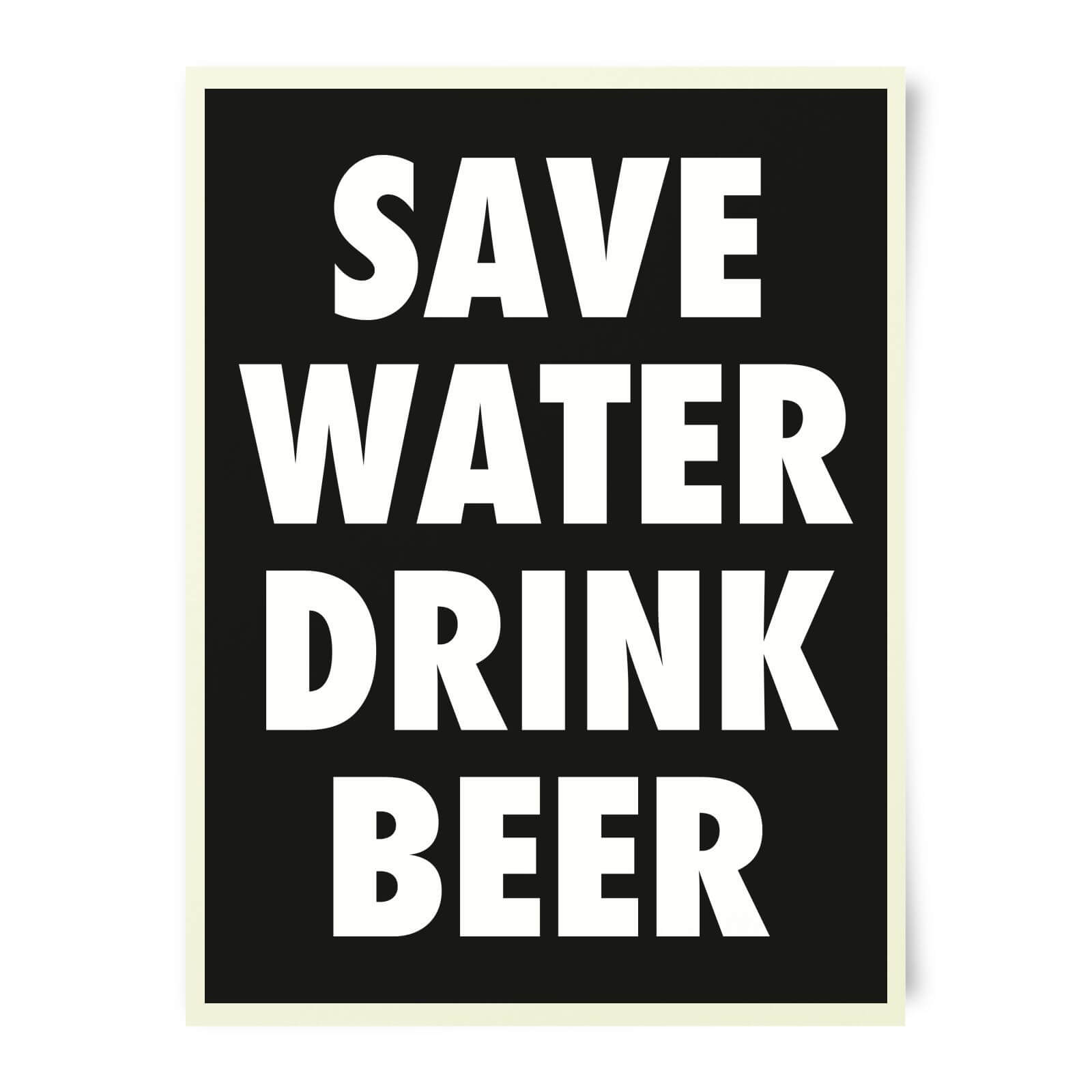 Beershield Save Water Drink Beer Art Print