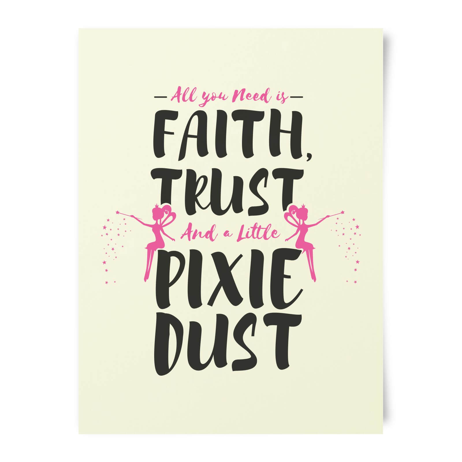 All You Need Is Faith And Pixie Dust Art Print