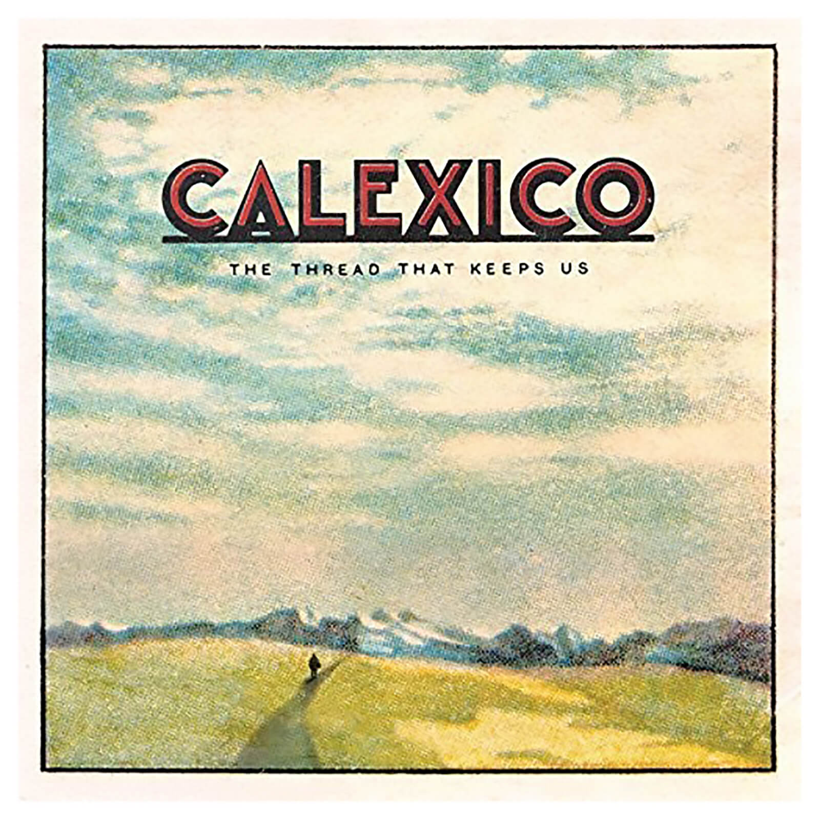 Calexico - Thread That Keeps Us - Vinyl